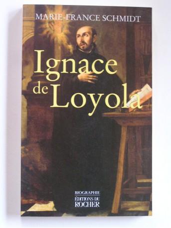 Marie-France Schmidt - Ignace de Loyola