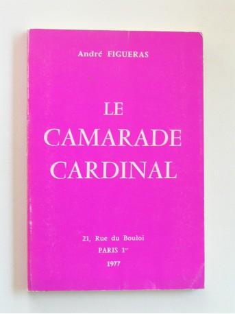 André Figueras - Le camarade Cardinal