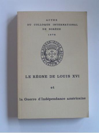 Collectif - Le règne de Louis XVI et la Guerre d'Indépendance américaine