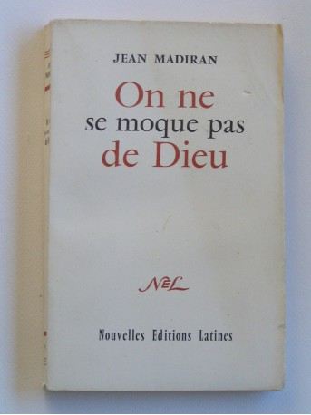 Jean Madiran - On ne se moque pas de Dieu