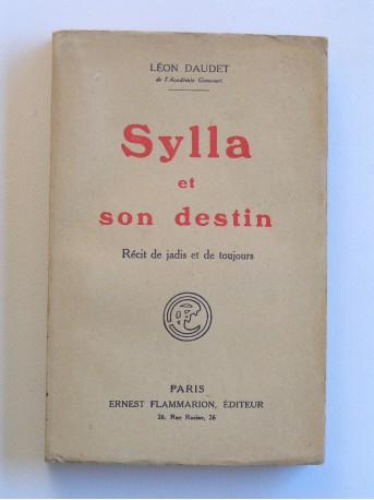 Léon Daudet - Sylla et son destin. Récits de jadis et de toujours
