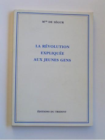 Monseigneur de Ségur - La révolution epliquée aux jeunes gens