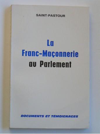 Saint-Pastour - La Franc-Maçonnerie au parlement