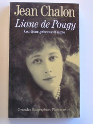 Liane de Pougy. Courtisane, princesse et sainte