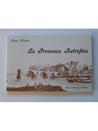 Marie Mauron - La Provence autrefois