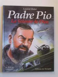 Padre Pio. La volonté de Dieu