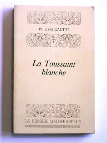 Philippe Gautier - la Toussaint blanche