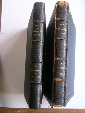 Commandant Anatole Marga - Géographie militaire. Atlas. Première partie. Généralité et France