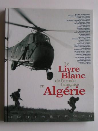 Collectif - Le livre blanc de l'armée française en Algérie