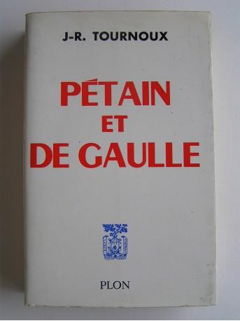J.-R. Tournoux - Pétain et De gaulle