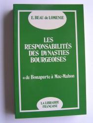 Les responsabilités des dynasties bourgeoises. Tome 1. De Bonaparte à Mac-Mahon