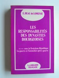 Les responsabilités des dynasties bourgeoises. Tome 3. Sous la Troisième République ...