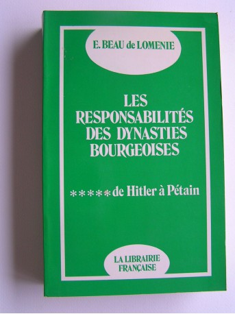 Emmanuel Beau de Loménie - Les responsabilités des dynasties bourgeoises. Tome 5. De Hitler à Pétain