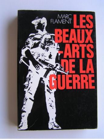 Marc Flament - Les beaux-arts de la guerre