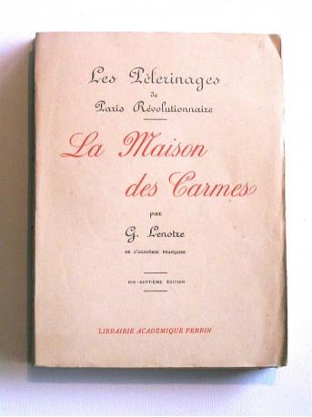 G. Lenotre - La maison des Carmes