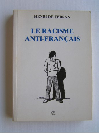 Henri de Fersan - Le racisme anti-français
