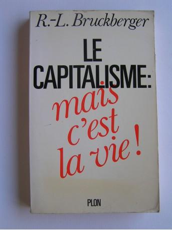 R.L. Bruckberger - Le capitalisme: mais c'est la vie!