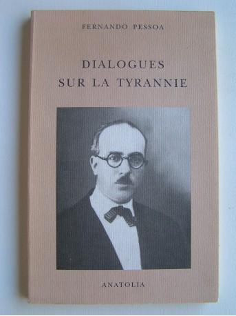 Fernando Pessoa - Dialogues sur la tyrannie