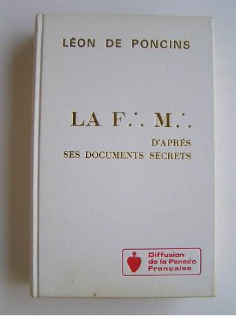 Léon de Poncins - La F.M. d'après ses documents secrets