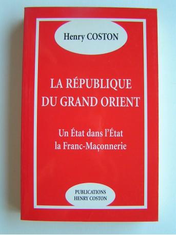Henry Coston - La République du Grand Orient. Un état dans l'Etat: la Franc-Maçonnerie