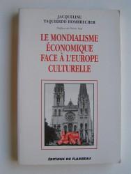 Le Mondialisme économique face à l'Europe culturelle