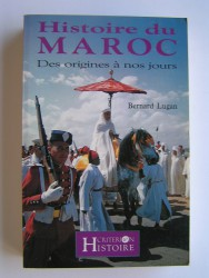 Histoire du Maroc. Des origines à nos jours