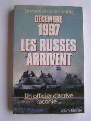 Décembre 1997, les Russes arrivent. Un officier d'active raconte...