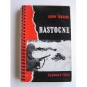 John Toland - Bastogne. La dernière offenvive d'Hitler
