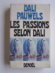 Louis Pauwels - Les passions selon Dali