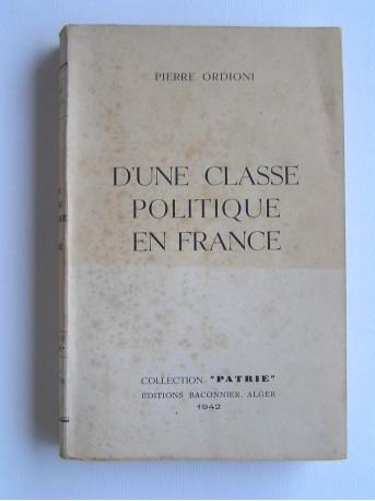 Pierre Ordioni - D'une classe politique en France