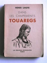 Henri Lhote - Dans les campements touaregs