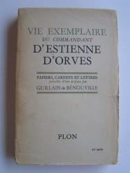 Vie exemplaire du commandant d'Estienne d'Orves. Papiers, carnets et lettres