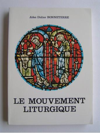 Abbé Didier Bonneterre - Le mouvement liturgique