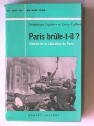 Paris brule-t-il? Histoire de la libération de Paris. 25 août 1944