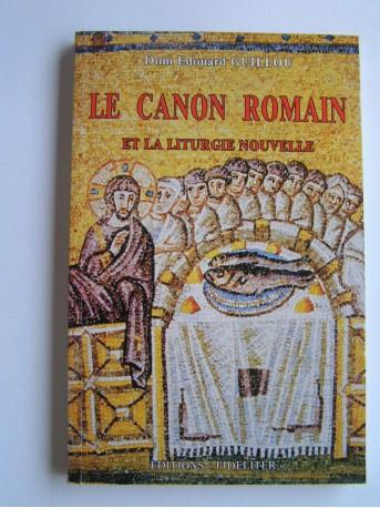 Dom Edouard Guillou - Le Canon romain et la liturgie nouvelle