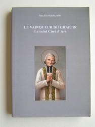 Le vainqueur du grappin. Le saint Curé d'Ars