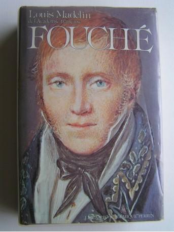 Louis Madelin - Fouché. 1759 - 1820