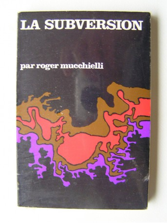 Roger Mucchielli - La subversion