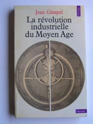 La révolution industriellle du moyen-Age