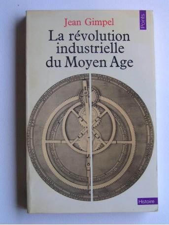 Jean Gimpel - La révolution industriellle du moyen-Age