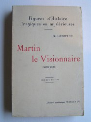 Martin, le visionnaire. 1816 - 1834
