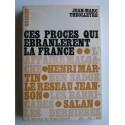 Jean-Marc Theolleyre - Ces procès qui ébranlèrent la France