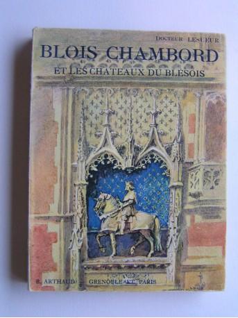 Docteur Lesueur - Blois Chambord et les châteaux du Blésois