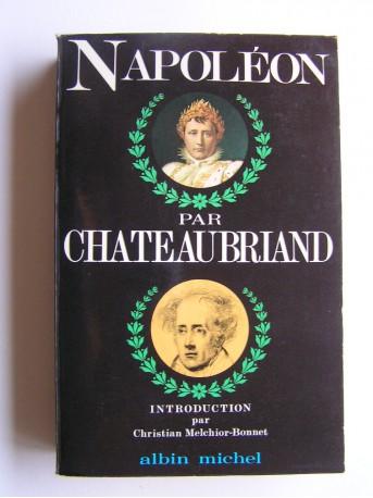 François-René de Chateaubriand - Napoléon par Chateaubriand