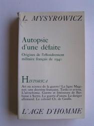 Autopsie d'une défaite. Origines de l'effondrement militaire français de 1940