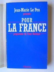 Pour la France. Programme du front National