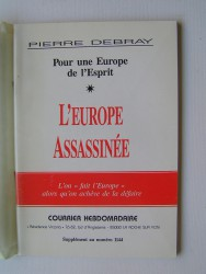 L'Europe assassinée. L'on fait l'Europe alors que l'on achève de la défaire