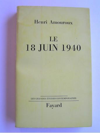 Henri Amouroux - Le 18 juin 1940