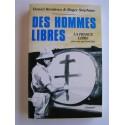 Daniel Rondeau & Roger Stéphane - Des hommes libres. La France Libre par ceux qui l'on faite