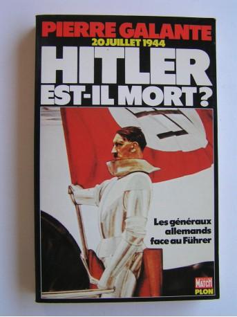 Pierre Galante - 20 juillet 1944. Hitler est-il mort? Les généraux allemands face au Führer